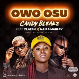 Candy Bleakz - Owo Osu Ft. Zlatan & Naira Marley